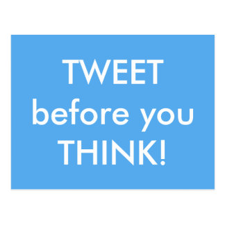 Tweet before you Think Humorous Postcard