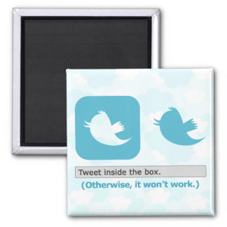 Tweet Inside the Box Square Magnet