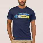 Tweet Me! Get more followers. Customisable Twitter T-Shirt