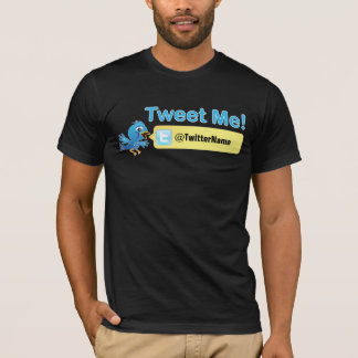 Tweet Me! Get more followers. Customizable Twitter T-Shirt