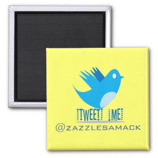 Tweet ME @ Your Tweet Address Square Magnet