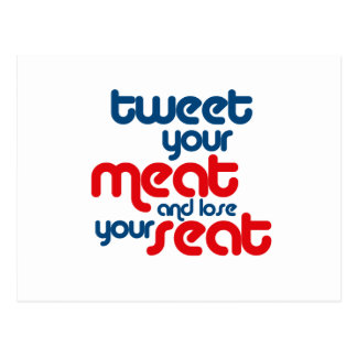 Tweet your meat and lose your seat postcard
