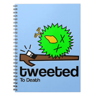 Tweeted to Death Notepad Notebooks