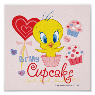 Tweety Be My Cupcake Poster