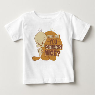 TWEETY™- Who Are You Calling Nice? Baby T-Shirt