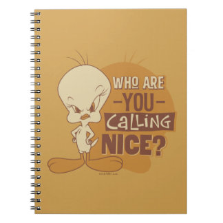 TWEETY™- Who Are You Calling Nice? Notebook