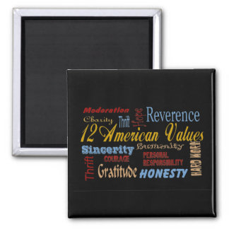 Twelve Amerfican Values Square Magnet