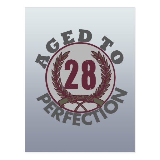 Twenty Eight and aged to Perfection Birthday Postcards