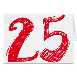 Twenty-Five is a big deal, big red text on white. Card