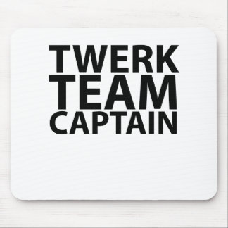 Twerk Team Captain L.png Mouse Pad