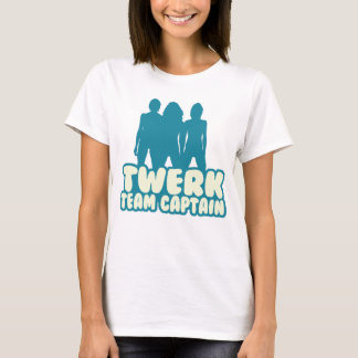 Twerk Team Captain T-Shirt