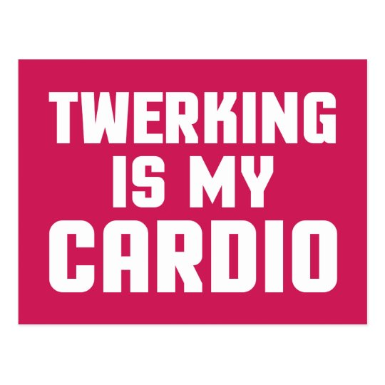 Twerking Is My Cardio Funny Gym Quote Postcard