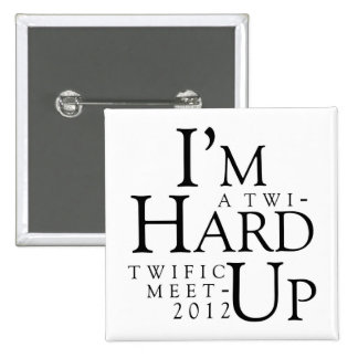 "TWIFIC MEETUP 2012 LAS VEGAS ""HARD UP"" BUTTON"
