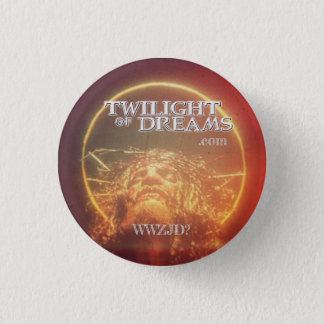 Twilight of Dreams WWZJD? Button