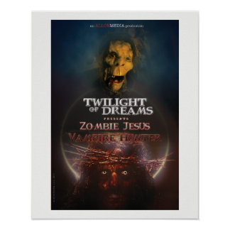 Twilight of Dreams: Zombie Jesus Vampire Hunter Poster