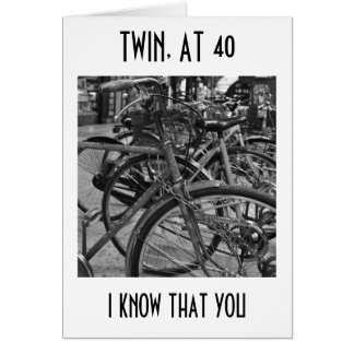 "*TWIN* AT ""40"" ENJOY THE RIDE BIRTHDAY WISHES GREETING CARD"