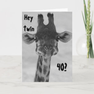 TWIN HUMOR AMAZED GIRAFFE SAYS YOU 40
