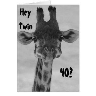 "TWIN HUMOR AMAZED GIRAFFE SAYS ""YOU"" ""40?"" MY MY! GREETING CARD"