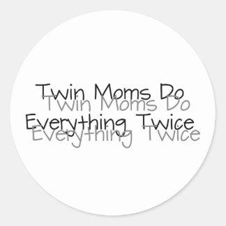 Twin Moms Do Everything Twice Round Sticker