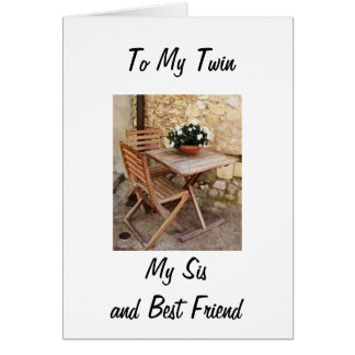 TWIN, SISTER/BEST FRIEND HAPPY BIRTHDAY TO YOU GREETING CARD