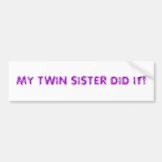 Twin sister bumper stickers