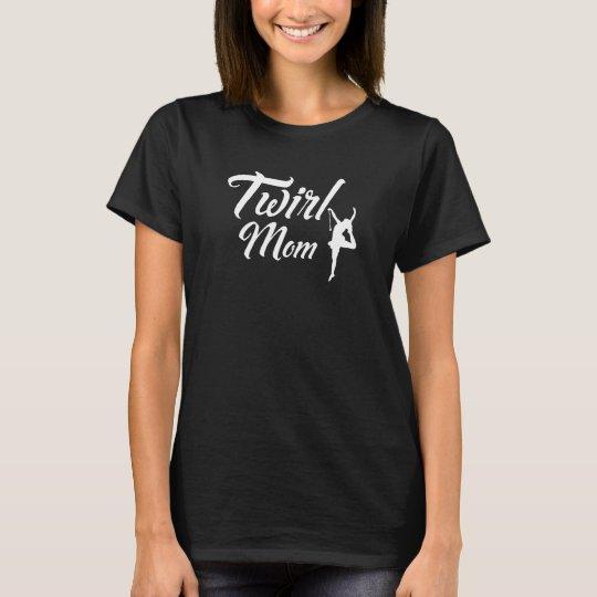 Twirl Mum Proud Parent Gymnastics Mum T-Shirt