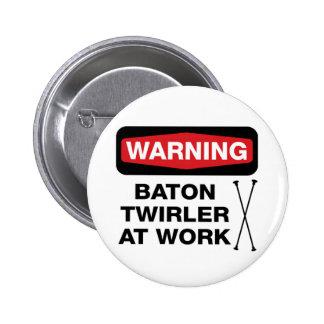 Twirler at Work 6 Cm Round Badge