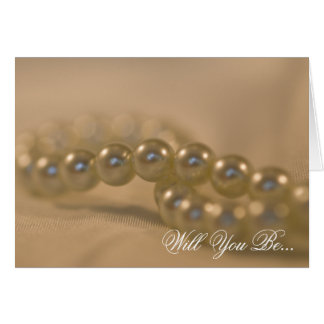 Twisted Pearls Will You Be My Bridesmaid Card