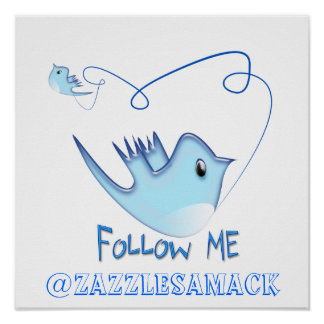 Twitter Gifts With Your User Name Follow Me Birdie Poster