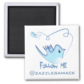 Twitter Gifts With Your User Name Follow Me Birdie Square Magnet