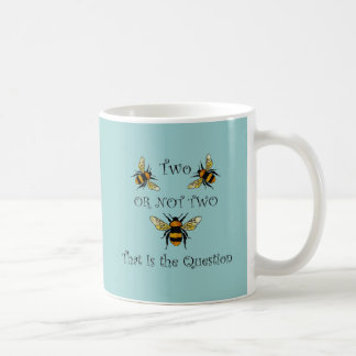 Two Bee or Not Two Bee Basic White Mug