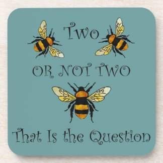 Two Bee or Not Two Bee Drink Coaster