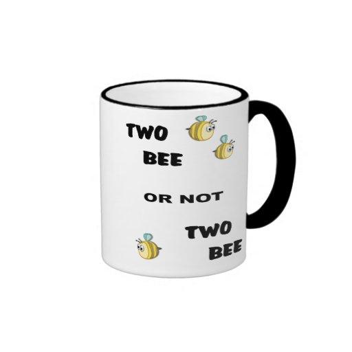 Two Bee or not Two Bee Mug