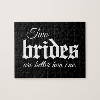 TWO BRIDES ARE BETTER THAN ONE - WHITE -.png Puzzle