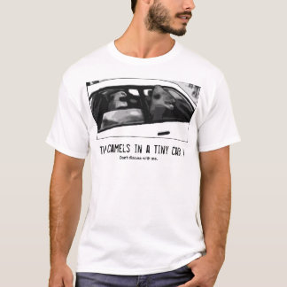 Two Camels in A Tiny Car! T-Shirt