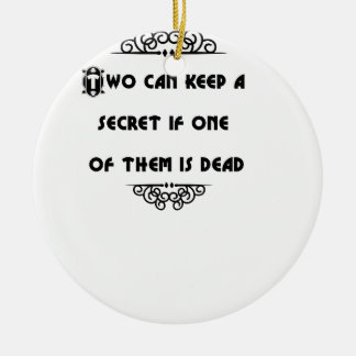 two can keep a secret if one of them is dead christmas ornament