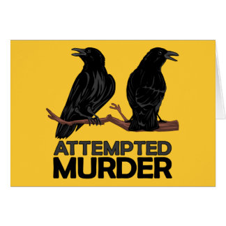 Two Crows = Attempted Murder Greeting Card