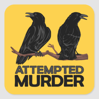 Two Crows = Attempted Murder Square Sticker