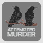 Two Crows = Attempted Murder Square Stickers