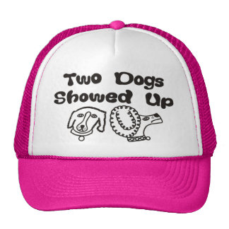 Two Dogs Showed Up Trucker Cap