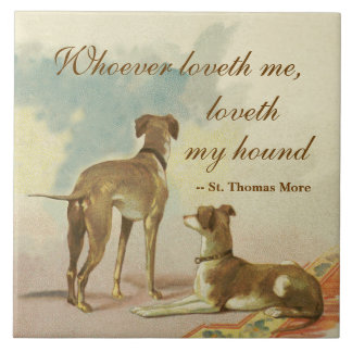 Two Greyhounds / Famous St. Thomas More Quote Large Square Tile