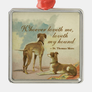 Two Greyhounds / Famous St. Thomas More Quote Silver-Colored Square Decoration