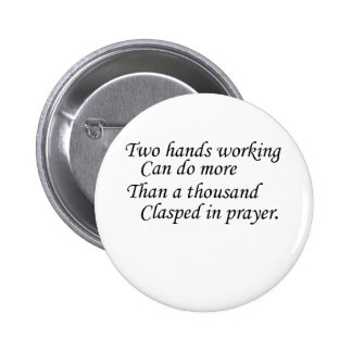 Two hands working... 6 cm round badge