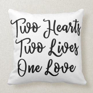Two Hearts Two Lives One Love Pillow