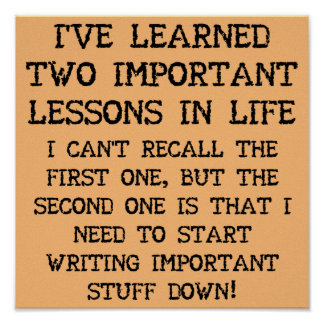 Two Important Lessons Funny Poster Sign