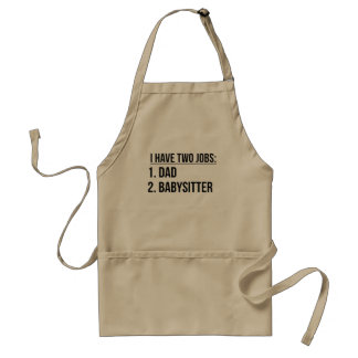 Two Jobs Dad And Babysitter Standard Apron
