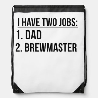 Two Jobs Dad And Brewmaster Drawstring Bag