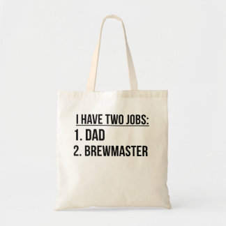 Two Jobs Dad And Brewmaster Budget Tote Bag