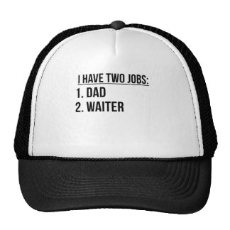 Two Jobs Dad And Waiter Cap