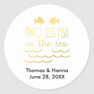Two Less Fish in the Sea Wedding Round Sticker